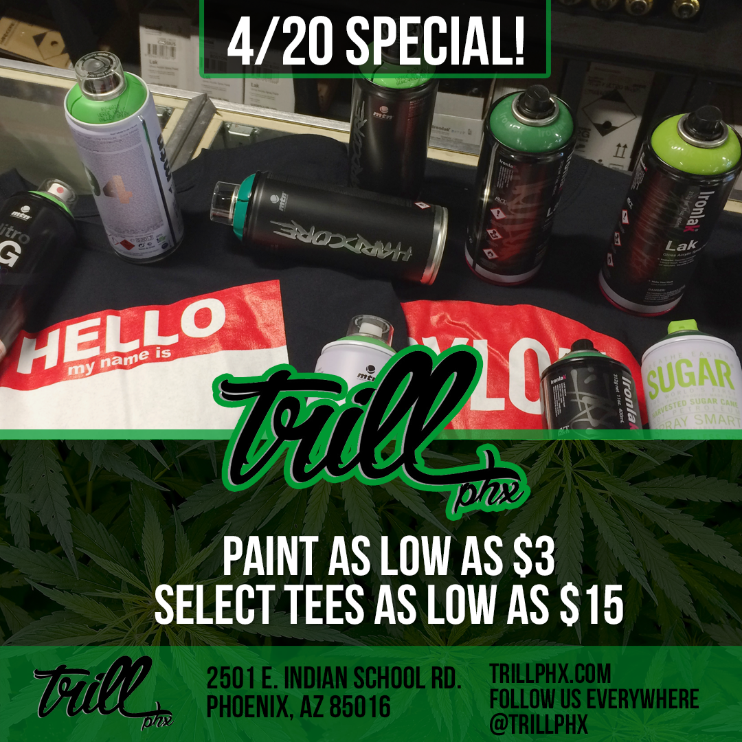 4/20 Special – Trill phx HipHop Shop and Graffiti Shop