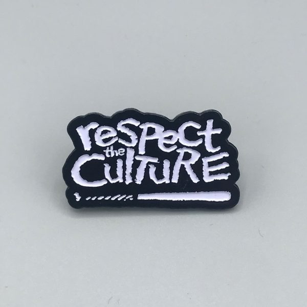 Respect the Culture Pin