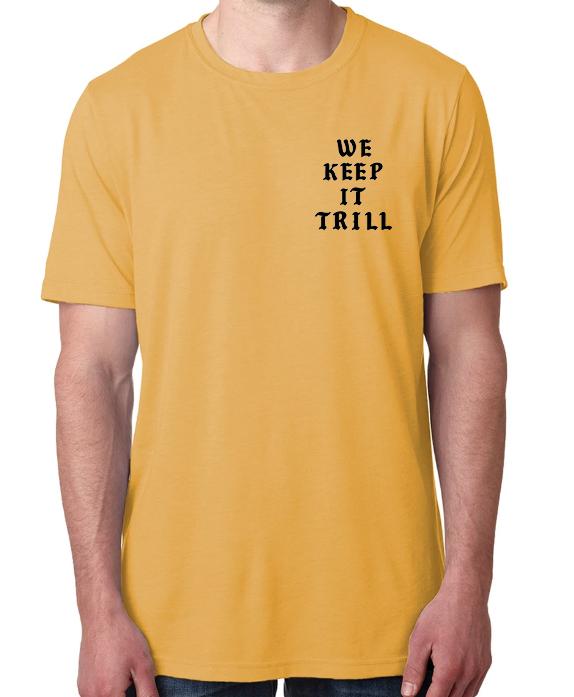 We Keep It Trill T - Mustard T-shirt